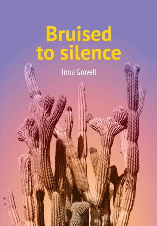 Bruised to silence (Ebook) - Irma Grovell